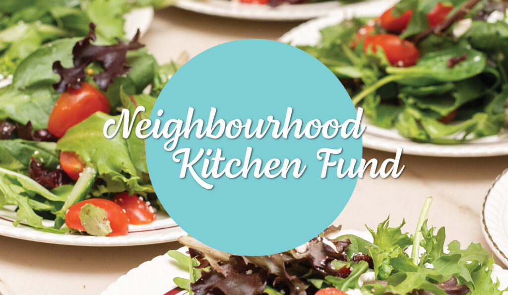 Neighbourhood Kitchen Fund wordmark over photo of fresh plates of salad