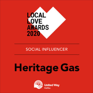 Red graphic that says Local Love Awards 2020, Social Influencer: Heritage Gas with United Way Halifax logo